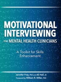 Motivational Interviewing for Mental Health Clinicians