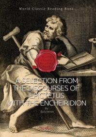 에픽테토스 어록 담화집 (스토아 학파 사상) :  A Selection from the Discourses of Epictetus with the E
