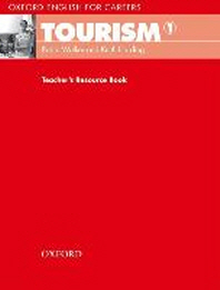 OXFORD ENGLISH FOR CAREERS TOURISM. 1(TEACHER S RESOURCE BOOK)