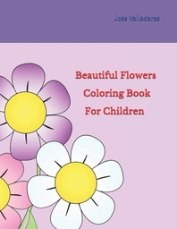 Beautiful Flowers Coloring Book for Children