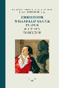 Christoph Willibald Gluck: Bilder(BR)Mythen Diskurse