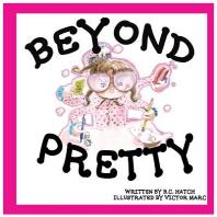 Beyond Pretty