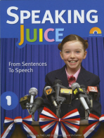 SPEAKING JUICE. 1:FROM SENTENCES TO SPEECH(STUDENT BOOK)