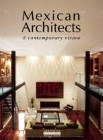 Mexican Architects : A Contemporary Vision