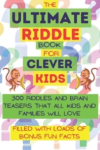 The ultimate riddle book for clever kids
