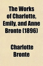 The Works of Charlotte, Emily, and Anne Bronte Volume 9
