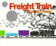 Freight Train (1979 Caldecott Honor Book )