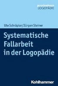 Systematische Fallarbeit in Der Logopadie