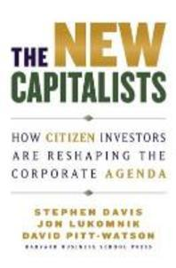 New Capitalists : How Citizen Investors Are Reshaping the Corporate Agenda