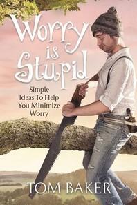 Worry is Stupid