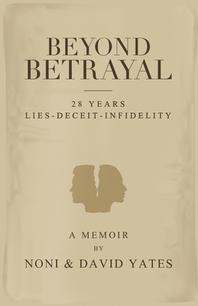 Beyond Betrayal - 28 Years Lies - Deceit - Infidelity