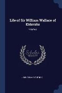 Life of Sir William Wallace of Elderslie; Volume 2