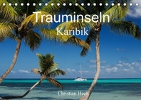 Trauminseln Karibik Christian Heeb (Tischkalender 2022 DIN A5 quer)