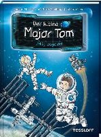 Der kleine Major Tom, Band 1: Voellig losgeloest