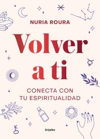 Volver a Ti. Conecta Con Tu Espiritualidad / Walk Your Way Back to Yourself. Connect with Your Spirituality