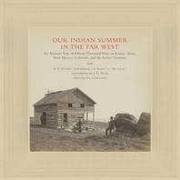 Our Indian Summer in the Far West, Volume 25