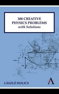 300 Creative Physics Problems with Solutions