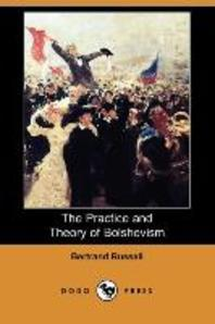 The Practice and Theory of Bolshevism (Dodo Press)