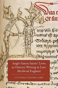 Anglo-Saxon Saints' Lives as History Writing in Late Medieval England