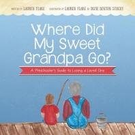 Where Did My Sweet Grandpa Go?