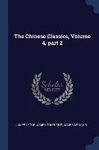 The Chinese Classics, Volume 4, Part 2