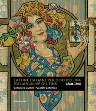 Italian Olive Oil Tins 1860-1960