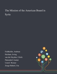 The Mission of the American Board in Syria