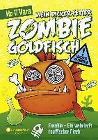 Mein dicker fetter Zombie-Goldfisch 02. Frankie