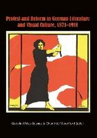 Protest and Reform in German Literature and Visual Culture, 1871-1918