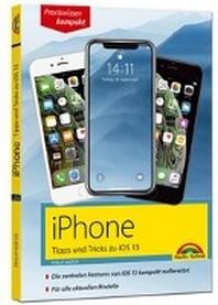 iPhone Tipps und Tricks zu iOS - zu allen aktuellen iPhone XR, XS, XS Max und Modellen 8, 8 Plus und X, ab iPhone 5S, iPhone 6, iPhone 7 - komplett in Farbe
