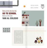 Marina and the Little Green Boy Go to School / Marina y El Nino Verde Van Al Colegio