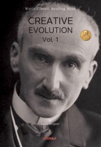 창조적 진화 1부 (앙리 베르그송 철학서) : Creative Evolution, Vol. 1ㅣ영어원서ㅣ
