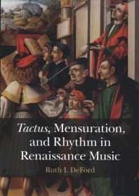 """""""Tactus, Mensuration and Rhythm in Renaissance Music"""""""