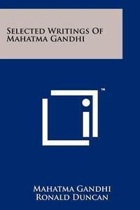 Selected Writings Of Mahatma Gandhi