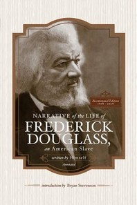 Narrative of the Life of Frederick Douglass, an American Slave, Written by Himself (Annotated)