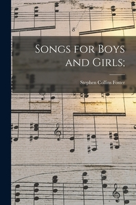 Songs for Boys and Girls;