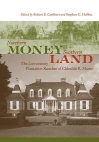 Northern Money, Southern Land