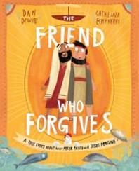 The Friend Who Forgives