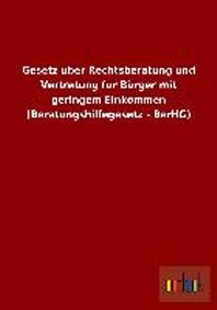 Gesetz Uber Rechtsberatung Und Vertretung Fur Burger Mit Geringem Einkommen (Beratungshilfegesetz - Berhg)