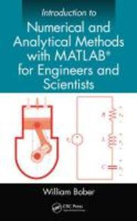 Introduction to Numerical and Analytical Methods with MATLAB(R) for Engineers and Scientists