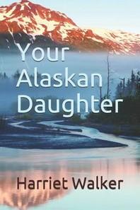 Your Alaskan Daughter