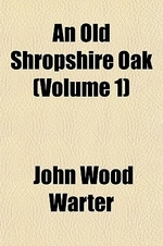 An Old Shropshire Oak (Volume 1)