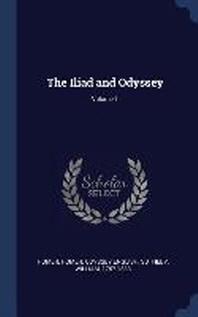 The Iliad and Odyssey; Volume 1