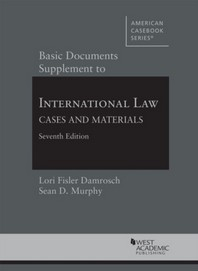 Basic Documents Supplement to International Law, Cases and Materials