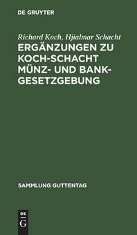 Erganzungen Zu Koch-Schacht Munz- Und Bankgesetzgebung