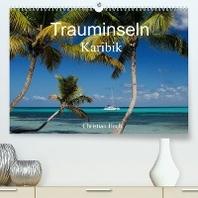 Trauminseln Karibik Christian Heeb (Premium, hochwertiger DIN A2 Wandkalender 2022, Kunstdruck in Hochglanz)