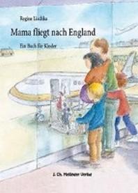 Mama fliegt nach England