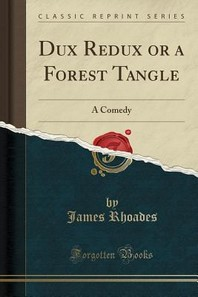 Dux Redux or a Forest Tangle