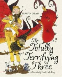 The Totally Terrifying Three. by Hiawyn Oram, David Melling