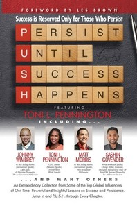 P. U. S. H. Persist until Success Happens Featuring Toni L. Pennington